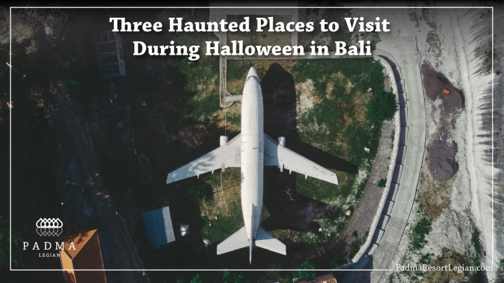 Padma Resort Legian - Three Haunted Places to Visit During Halloween in Bali