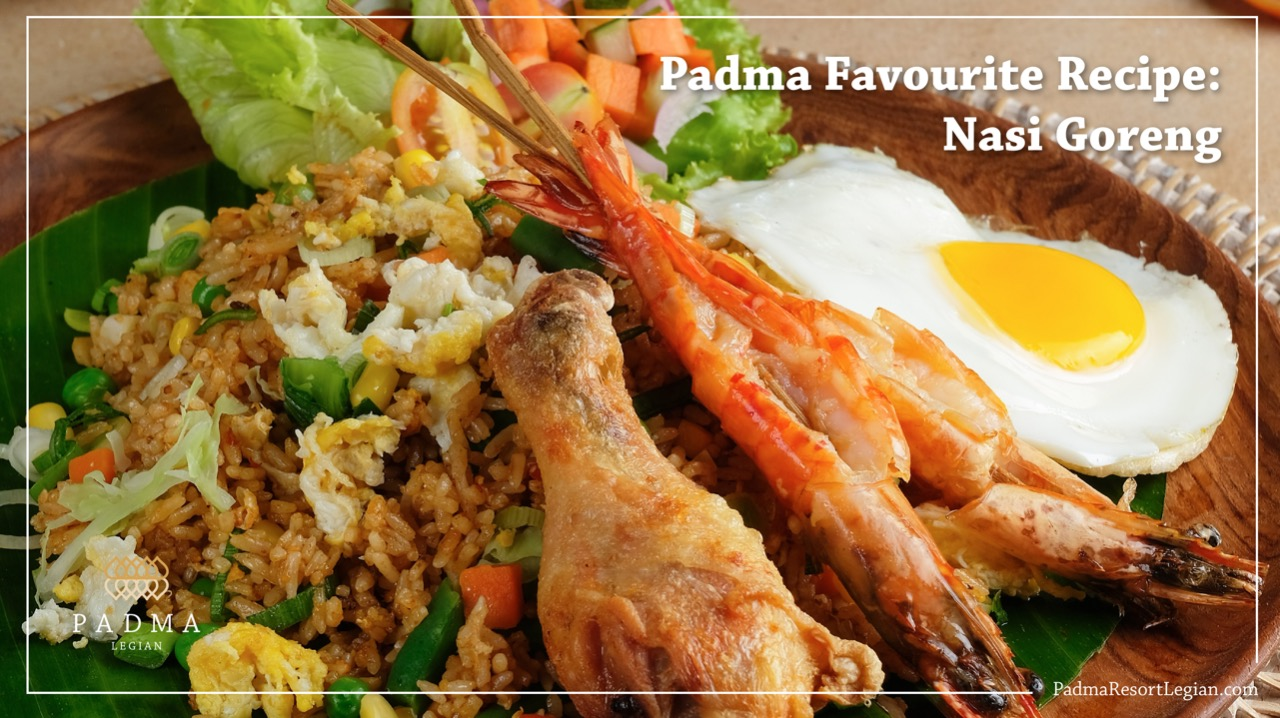 padma favourite recipe nasi goreng padma resort legian official blog padma favourite recipe nasi goreng